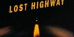 Lost Highway – funny how secrets travel